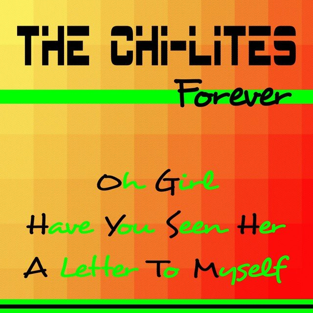 The Chi-Lites Forever