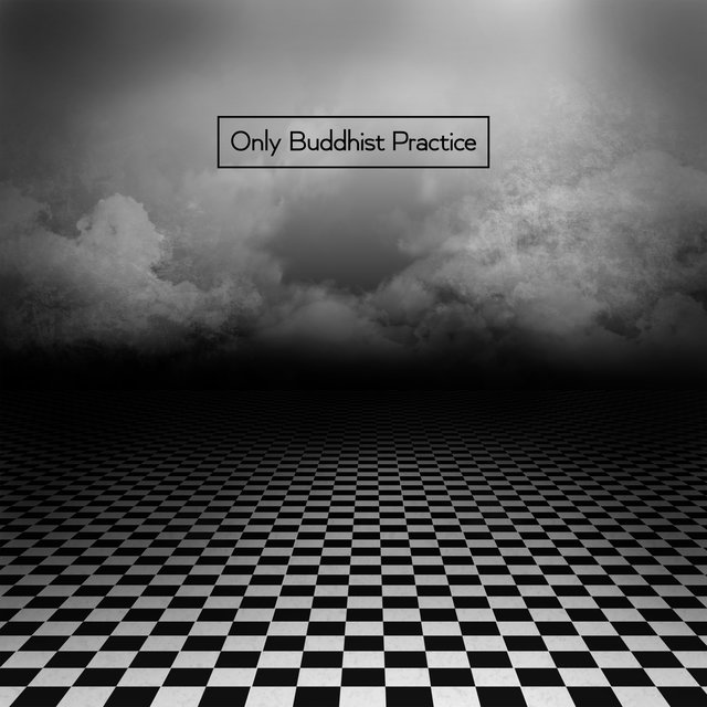 Only Buddhist Practice