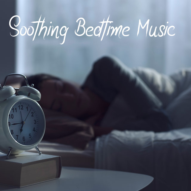 Soothing Bedtime Music - Listen to the Calm Sounds of the Night and Fall Asleep Deeply, Good Night, Relax Time, Stress Free, Inner Silence