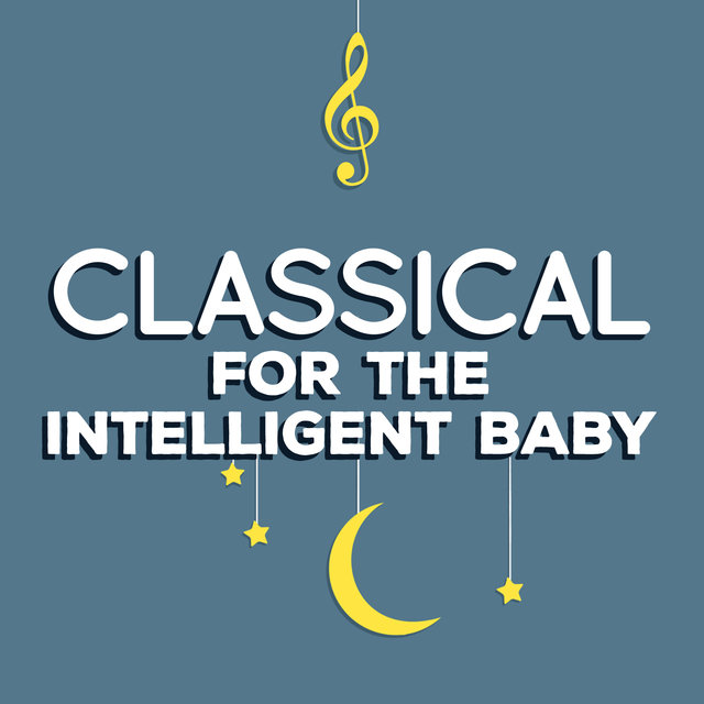 Classical for the Intelligent Baby