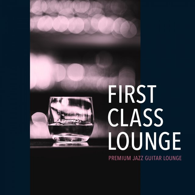 First Class Lounge ~premium Jazz Guitar Lounge~
