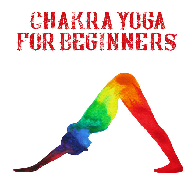 Chakra Yoga for Beginners: Music for Basic Exercises with 7 Chakras