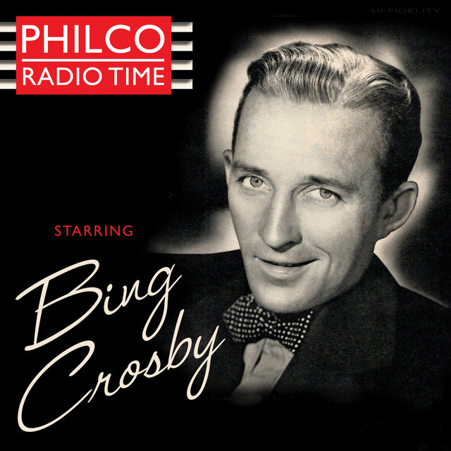 Philco Radio Time Starring Bing Crosby