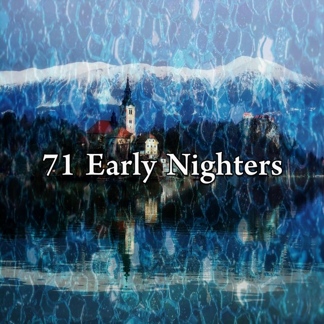 71 Early Nighters