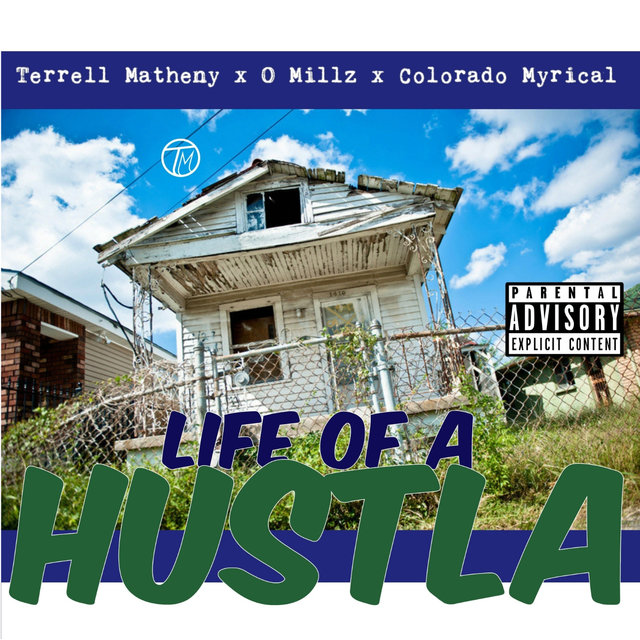 Life Of A Hustla (feat. O Millz & Colorado Myrical)