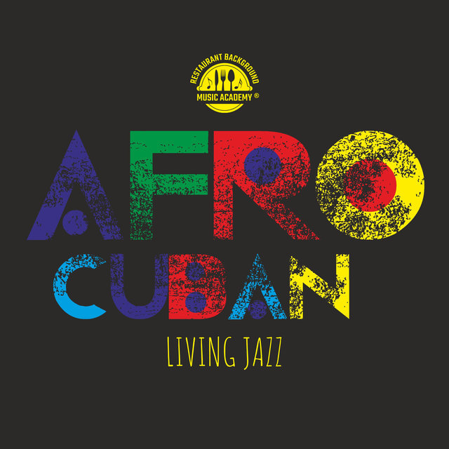 Afro-Cuban Living Jazz (Guitar Jazz with Salsa, Samba, Cha-Cha and Bossa Latin, Tequila Party Collection, Sensual Latin Atmosphere, Instrumental Afrobeats)