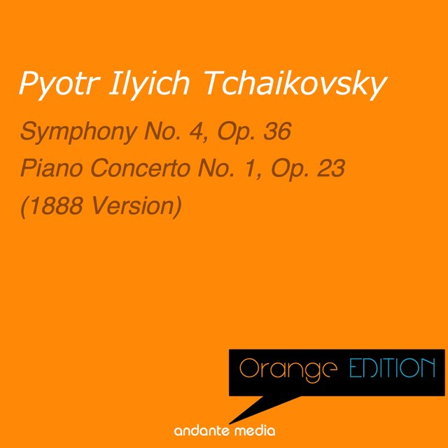 Orange Edition - Tchaikovsky: Symphony No. 4, Op. 36 & Piano Concerto No. 1, Op. 23