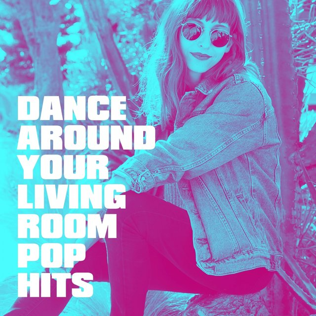 Dance Around Your Living Room Pop Hits