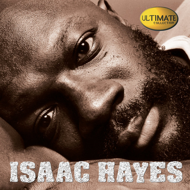 Ultimate Collection:  Isaac Hayes