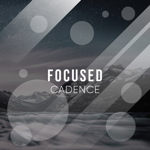 # Focused Cadence