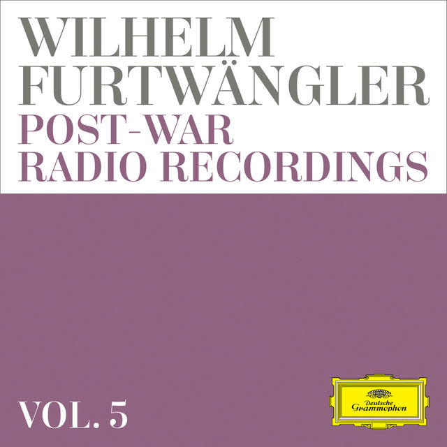 Wilhelm Furtwängler: Post-war Radio Recordings  (Vol. 5)