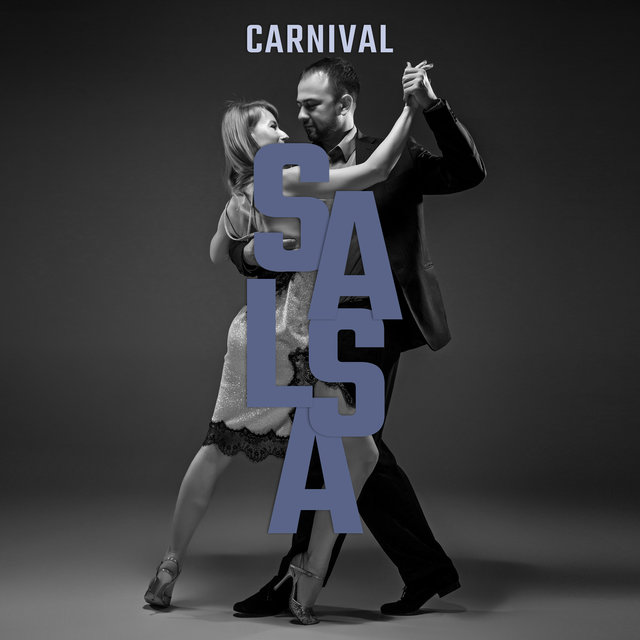 Carnival Salsa: Dance Songs in Latino Style
