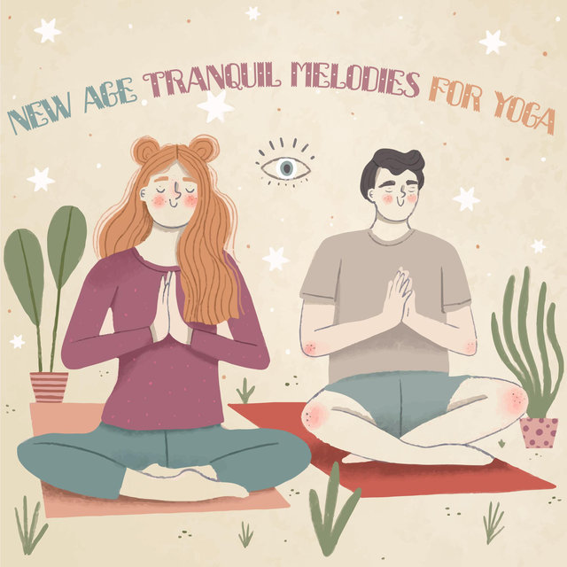 New Age Tranquil Melodies for Yoga - Professional Meditation, Sun Salutation, Peaceful Workout, Wake Up Yoga Music, Peace & Harmony, Spirituality