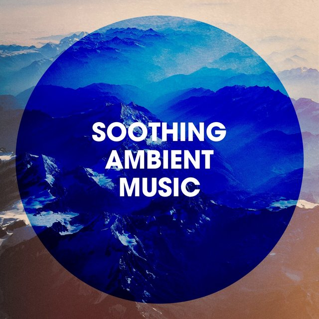 Soothing Ambient Music
