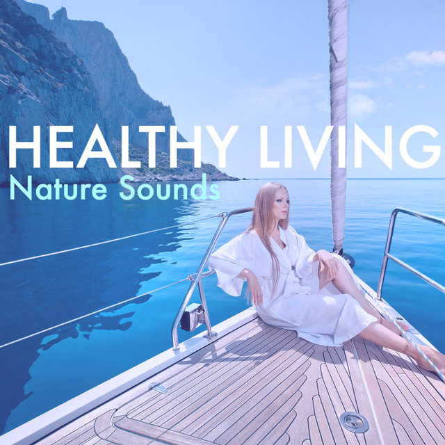 Healthy Living - Nature Sounds for Peace of Mind, Control Emotions with Feng Shui