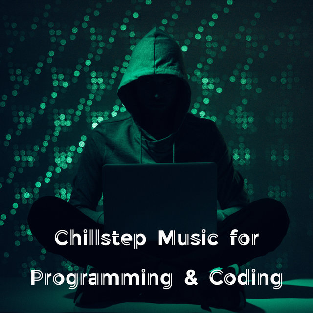 Chillstep Music for Programming & Coding