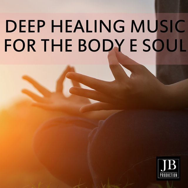 Deep Healing Music For The Body & Soul