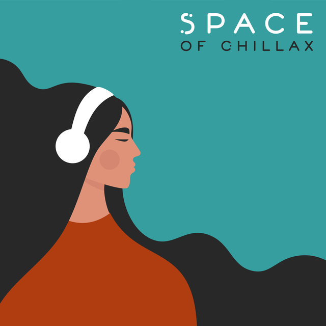 Space of Chillax - Calming Sounds for Relaxation, Sleep, Rest, Calm Vibes, Perfect Relax Zone