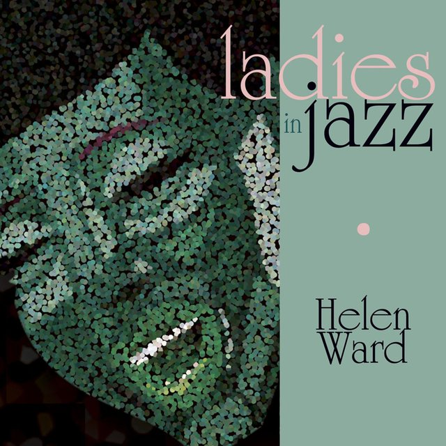 Ladies in Jazz - Helen Ward