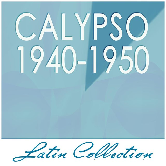 Latin Collection - Calypso 1940 - 1950