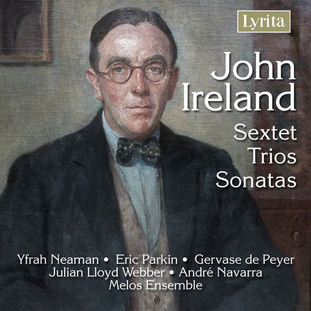 Ireland: Sextet, Trios, Sonatas for Clarinet, Violin and Cello)