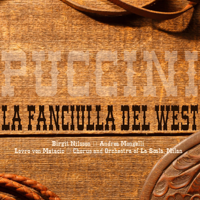 Puccini: La Fanciulla del West