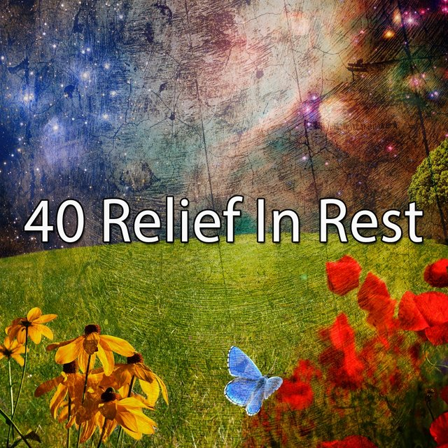 40 Relief in Rest