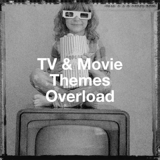 Tv & Movie Themes Overload