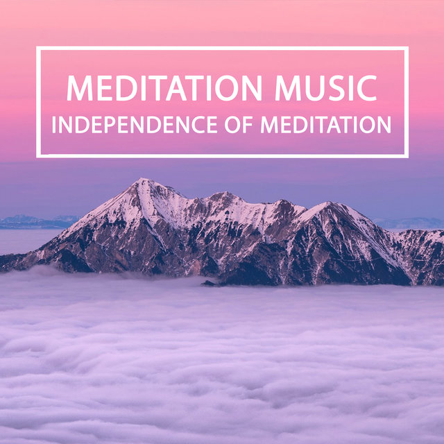 Independence Of Meditation