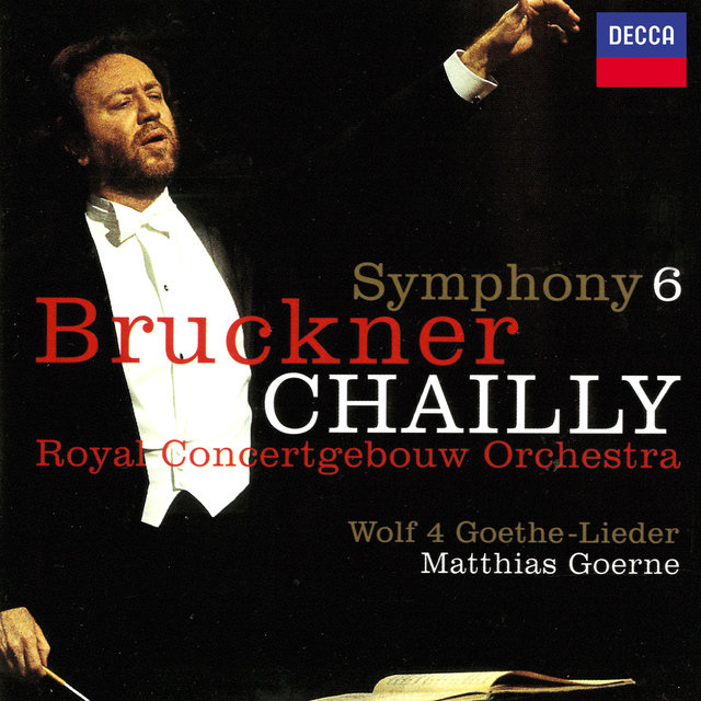 Bruckner: Symphony No. 6 / Wolf: Four Goethe Songs