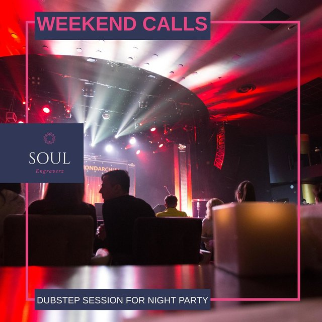 Weekend Calls - Dubstep Session For Night Party