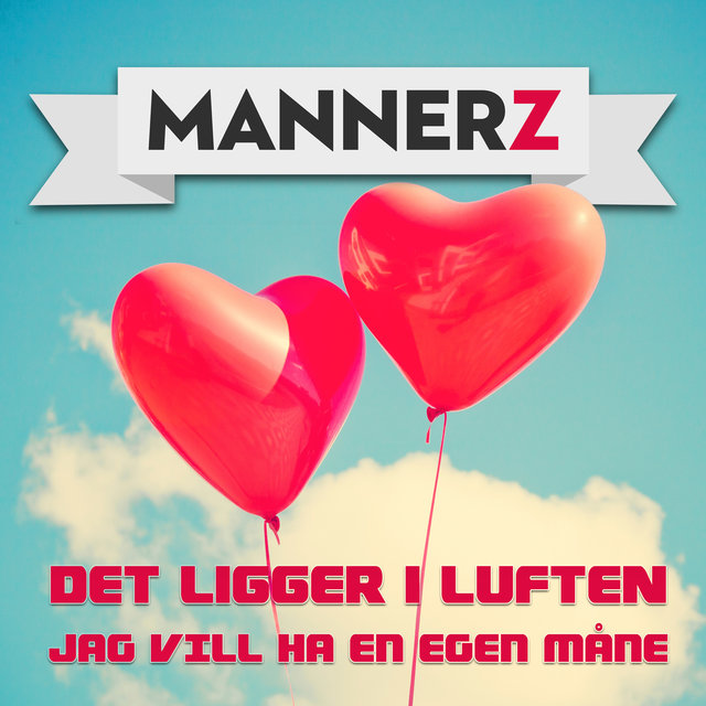 Cover art for album Det ligger i luften / Jag vill ha en egen måne by Mannerz