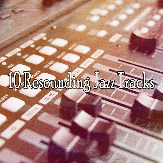 10 Resounding Jazz Tracks