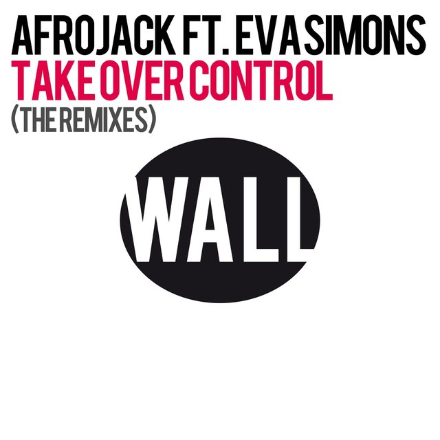 Take Over Control (feat. Eva Simons) [The Remixes]