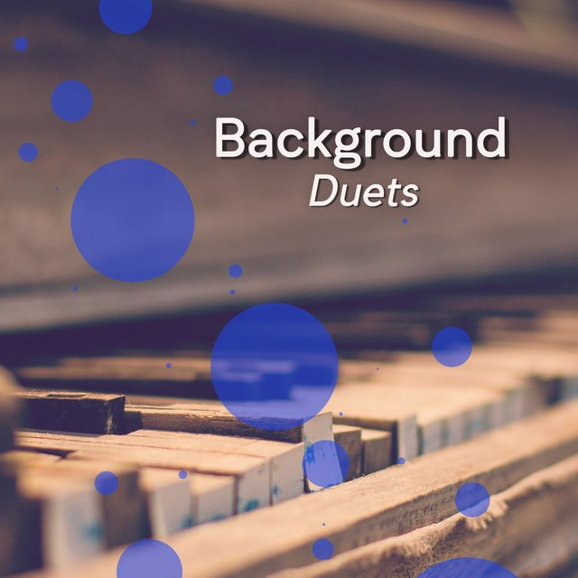 """ Background Evening Duets """