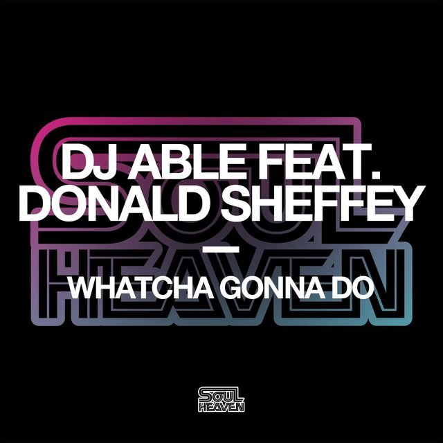 Whatcha Gonna Do (feat. Donald Sheffey)