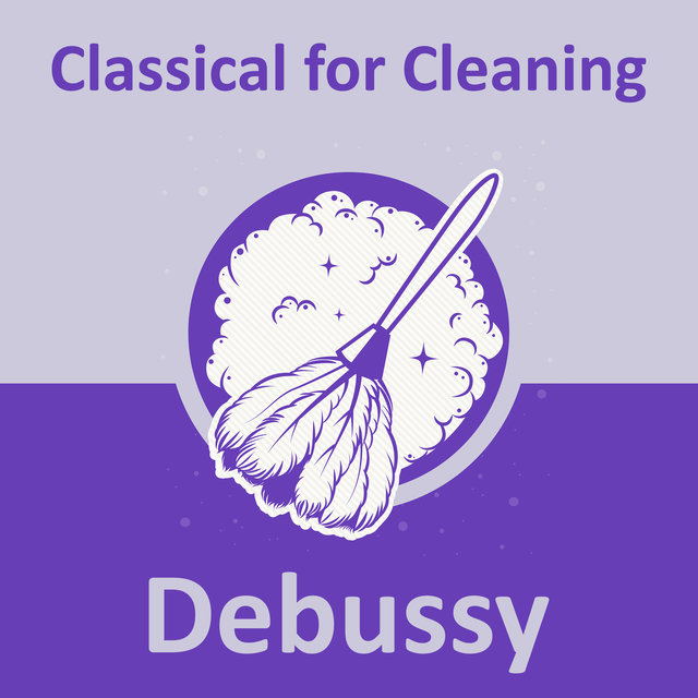 Classical for Cleaning: Debussy