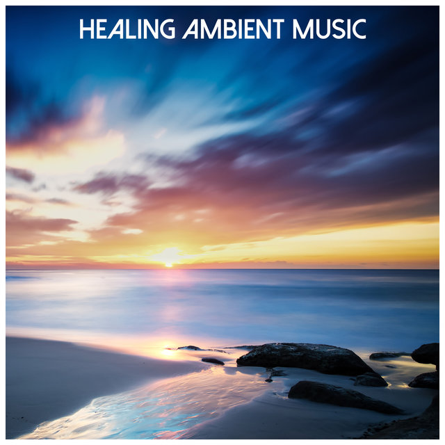 Healing Ambient Music