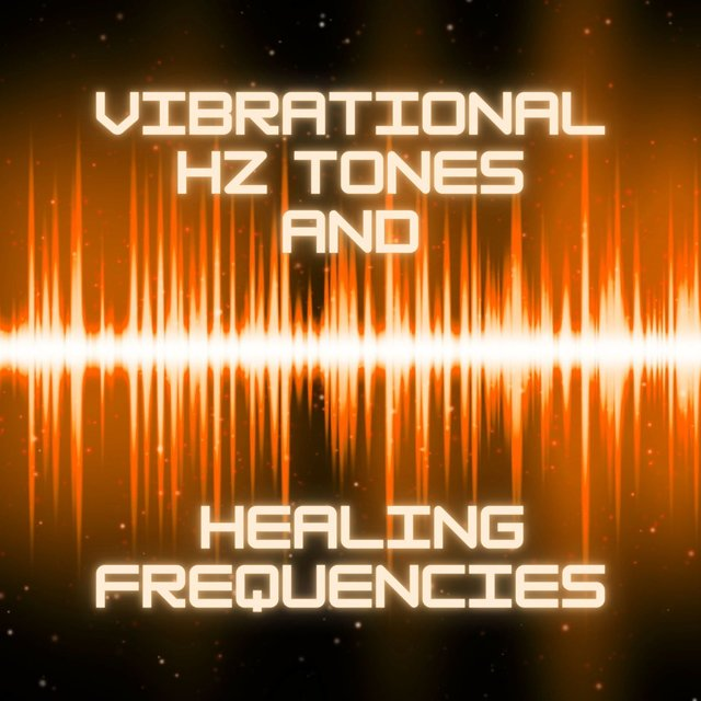 Vibrational Hz Tones and Healing Frequencies