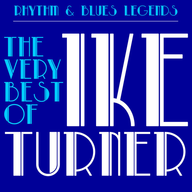 Rhythm & Blues Legends: The Very Best of Ike Turner with Tuna Turner, Howlin' Wolf, Bobby