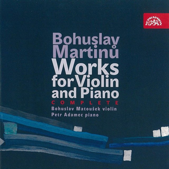 Martinů: Complete Works for Violin and Piano