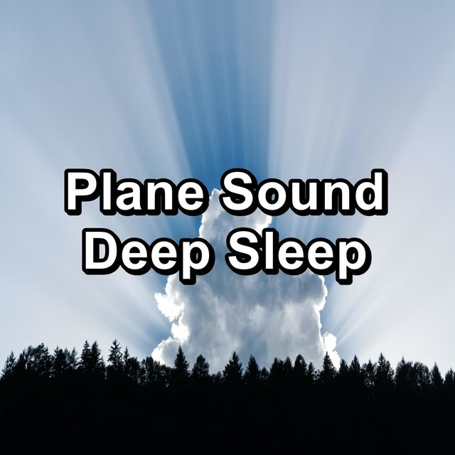 Plane Sound Deep Sleep