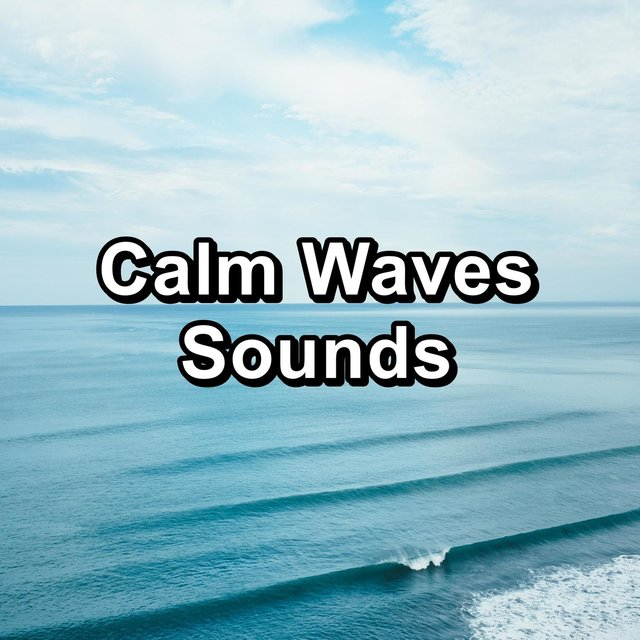 Calm Waves Sounds