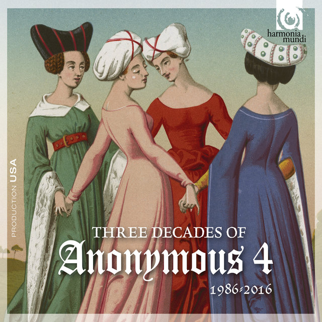 3 Decades of Anonymous 4: 1986 – 2016