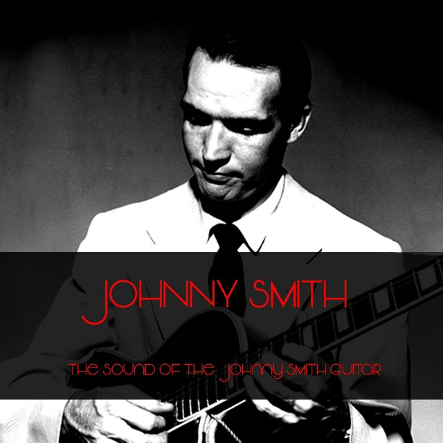 Johnny Smith: The Sound of the Johnny Smith Guitar