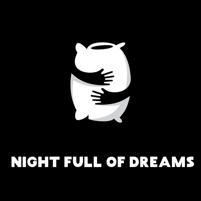 Night Full of Dreams – Best Ambient Music to Sleep and Dream Deeply