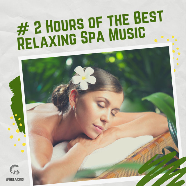 # 2 Hours of The Best Relaxing Spa Music
