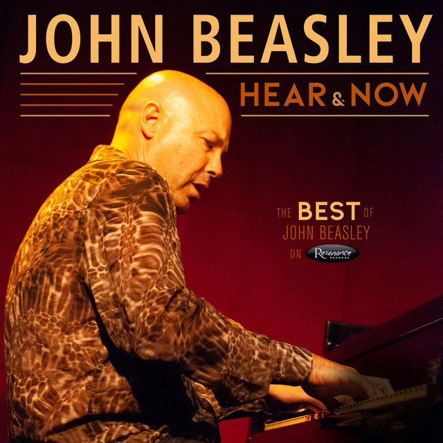 Hear and Now: The Best of John Beasley on Resonance