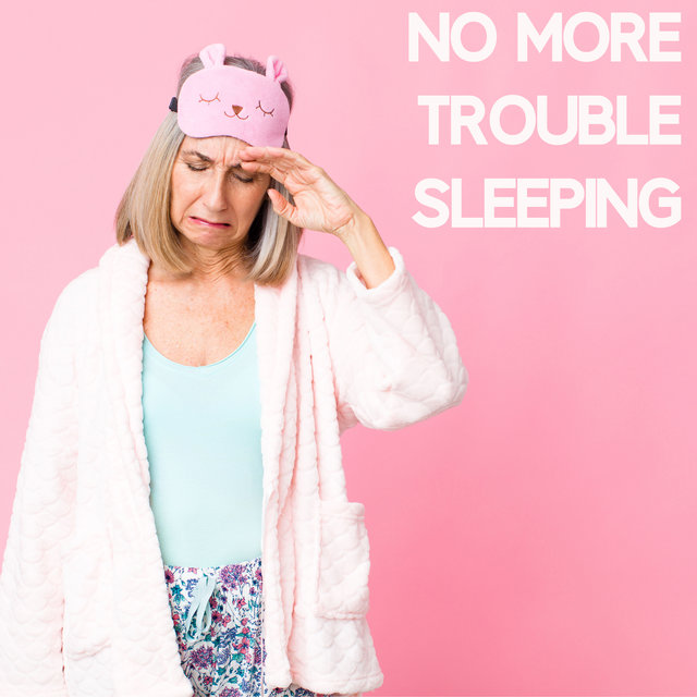 No More Trouble Sleeping – Calm New Age Music for Good and Tranquil Slumber