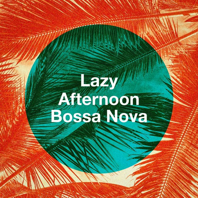 Lazy Afternoon Bossa Nova